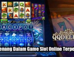 Tips Menang Dalam Game Slot Online Terpercaya